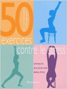 50 exercices contre le stress